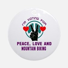 I am voting for Peace, Love and Mou Round Ornament
