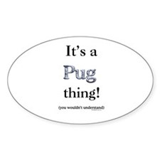 Pug Thing Oval Decal