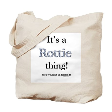 Rottie Thing Tote Bag