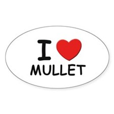 I love mullet Oval Decal