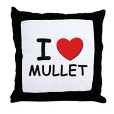 I love mullet Throw Pillow