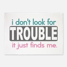 I don't Look for Trouble 5'x7'Area Rug