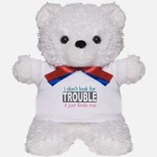 I don't Look for Trouble Teddy Bear