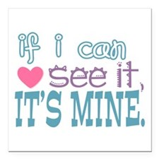 "If I Can See It Square Car Magnet 3"" x 3"""