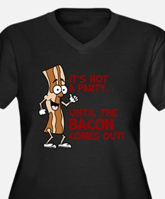 Not A Party Until Bacon Plus Size T-Shirt