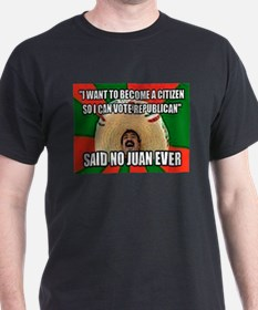Said No Juan Ever T-Shirt