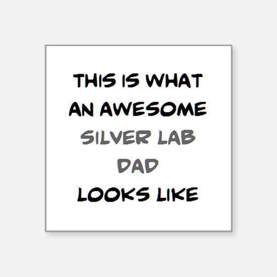 "awesome silver lab dad Square Sticker 3"" x 3"""