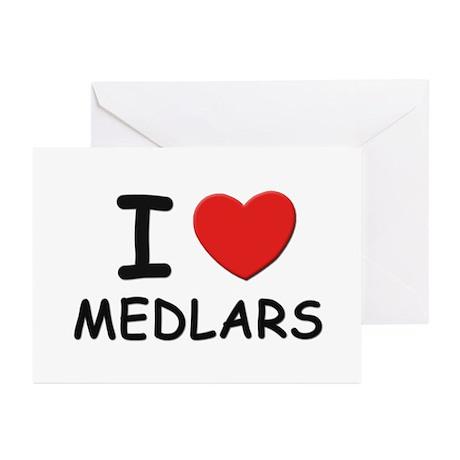I love medlars Greeting Cards (Pk of 10)