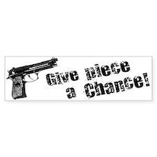 Give Piece a Chance II Bumper Bumper Sticker