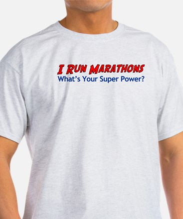 I Run Marathons T-Shirt