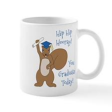You Graduate Today Mug