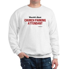World's Best Church Parking A Sweatshirt