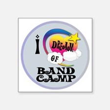 "I Dream of Band Camp Square Sticker 3"" x 3"""