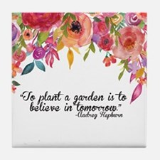 Plant a Garden and believe Tile Coaster