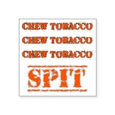 "Chew Tobacco Square Sticker 3"" x 3"""