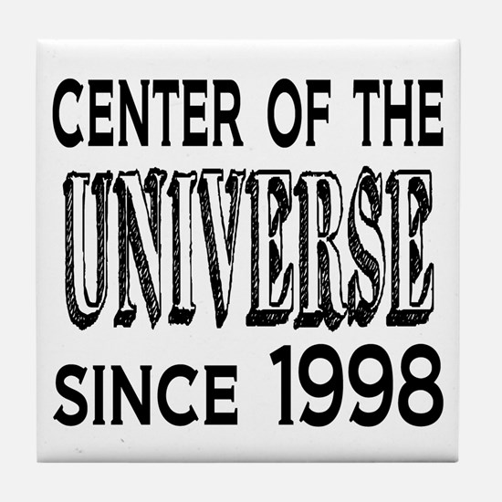 Center of the Universe Since 1998 Tile Coaster