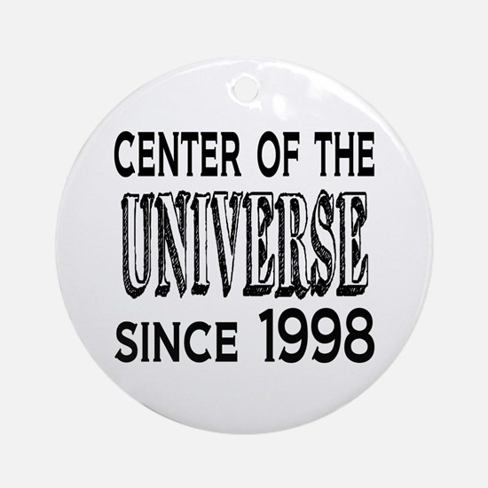 Center of the Universe Since 1998 Ornament (Round)