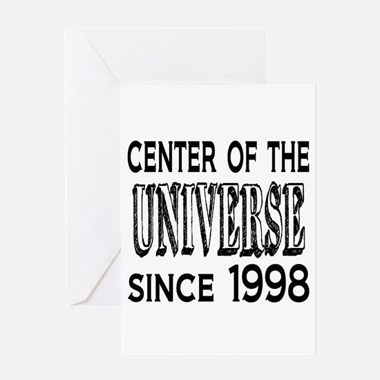 Center of the Universe Since 1998 Greeting Card