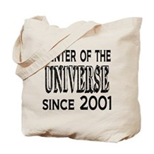 Center of the Universe Since 2001 Tote Bag