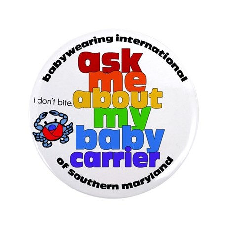 """ask me about my baby carrier 3.5"""" Button (100 pack"""