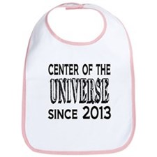 Center of the Universe Since 2013 Bib