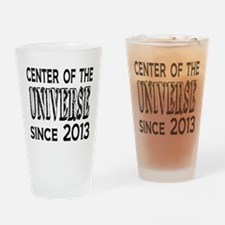 Center of the Universe Since 2013 Drinking Glass