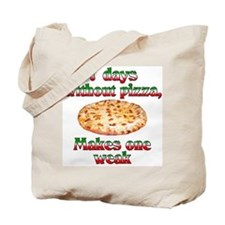 Seven Days Without Pizza Tote Bag