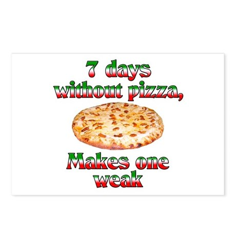 Seven Days Without Pizza Postcards (Package of 8)