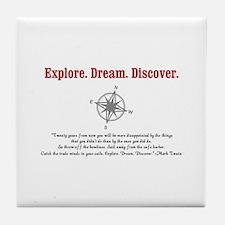 Explore. Dream. Discover. Tile Coaster