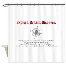 Explore. Dream. Discover. Shower Curtain