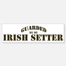 Irish Setter: Guarded by Bumper Bumper Bumper Sticker