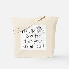 My Bald Head is Cute! Tote Bag