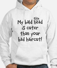 My Bald Head is Cute! Hoodie Sweatshirt