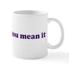 I Love Lick it like you mean  Mug
