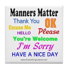 Manners Matter Tile Coaster