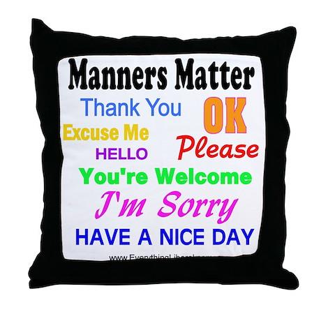 Manners Matter Throw Pillow