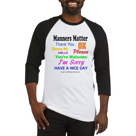 Manners Matter Baseball Jersey