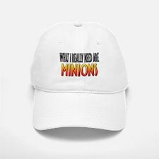 I Need Minions Baseball Baseball Cap