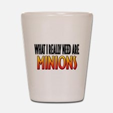 I Need Minions Shot Glass