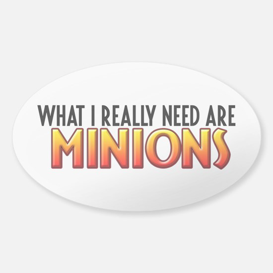 I Need Minions Sticker (Oval)