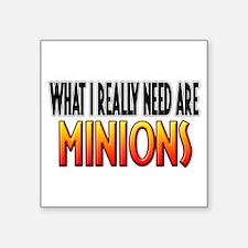 "I Need Minions Square Sticker 3"" x 3"""
