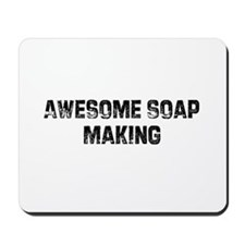 Awesome Soap Making Mousepad