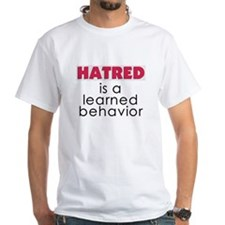 Hatred is learned Shirt