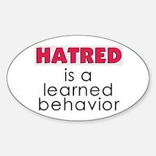 Hatred is learned Sticker (Oval)