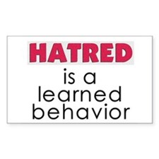 Hatred is learned Decal