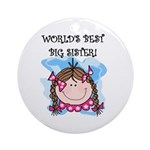 World's Best Big Sister brunette Ornament (Round)