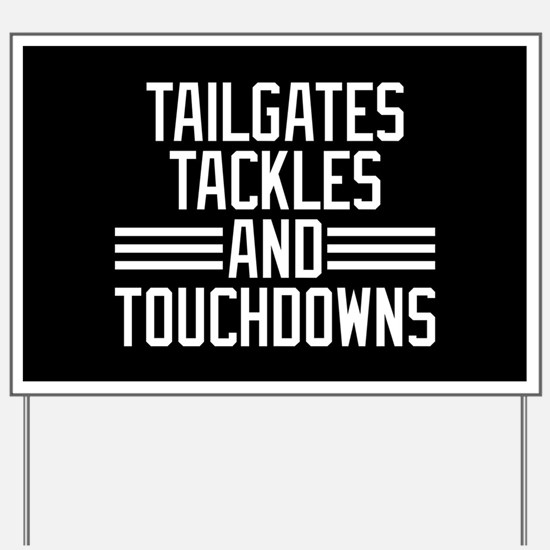 Tailgates Tackles And Touchdowns Yard Sign