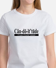 "I've got a ""Can-Do"" Attitude! Women's T-Shirt"