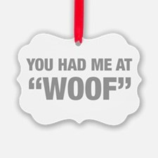 you-had-me-at-woof-HEL-GRAY Ornament