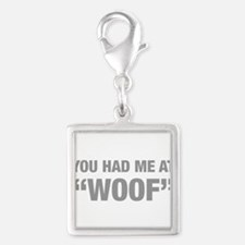 you-had-me-at-woof-HEL-GRAY Charms